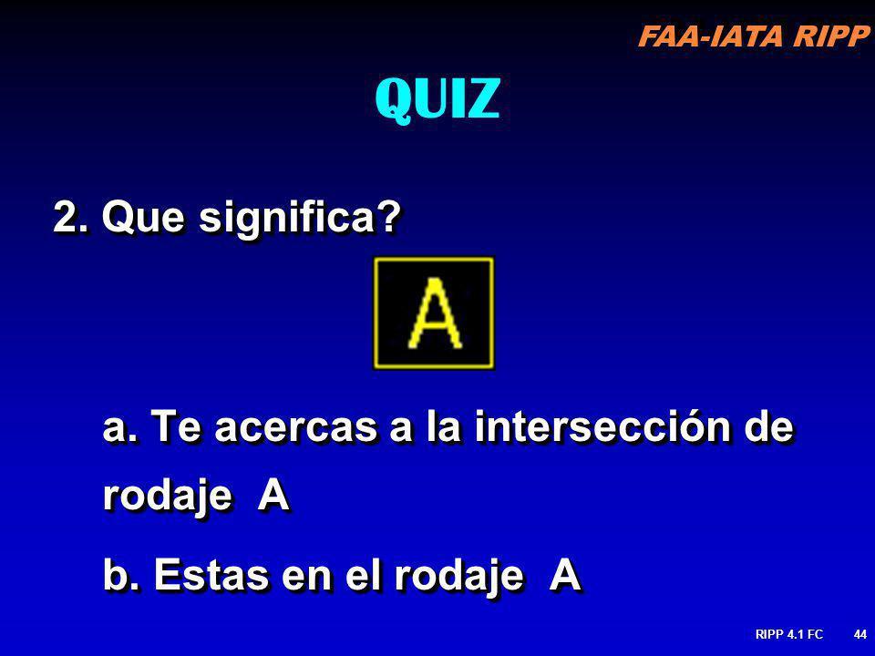 QUIZ 2. Que significa a. Te acercas a la intersección de rodaje A