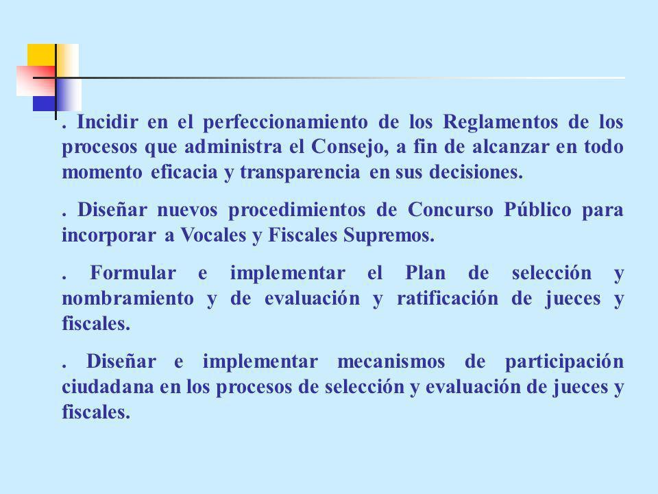 . Incidir en el perfeccionamiento de los Reglamentos de los procesos que administra el Consejo, a fin de alcanzar en todo momento eficacia y transparencia en sus decisiones.