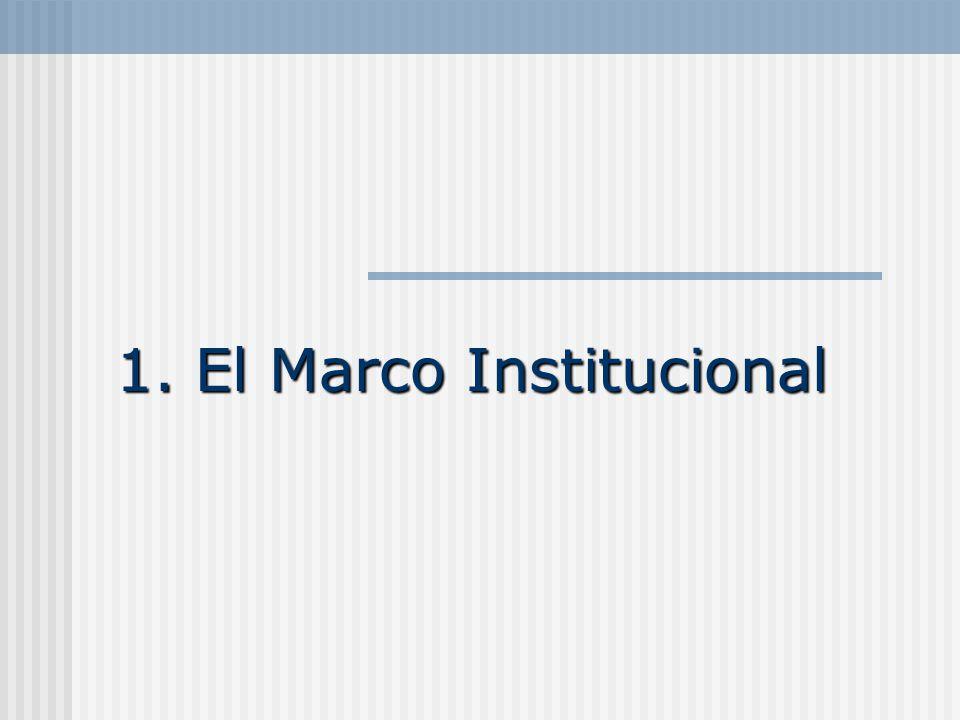 1. El Marco Institucional