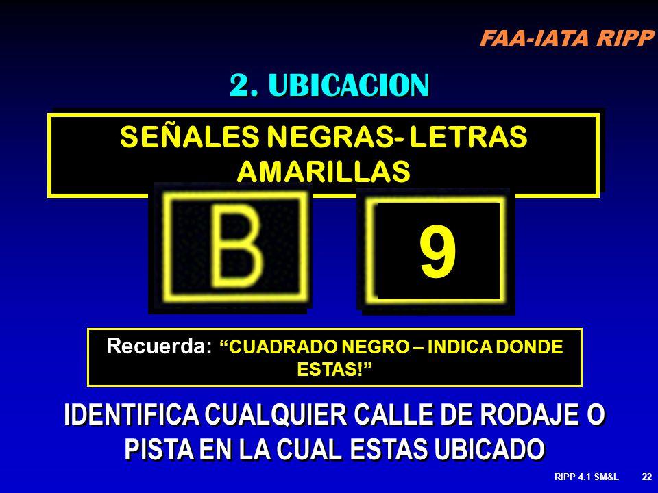 9 2. UBICACION SEÑALES NEGRAS- LETRAS AMARILLAS