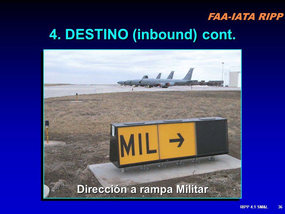 4. DESTINO (inbound) cont. Dirección a rampa Militar