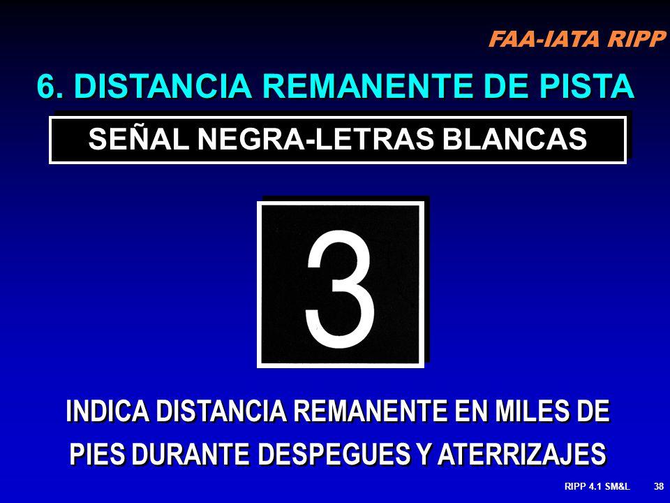 6. DISTANCIA REMANENTE DE PISTA SEÑAL NEGRA-LETRAS BLANCAS