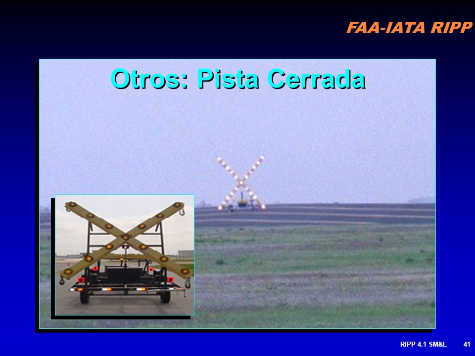 Otros: Pista Cerrada Runway is closed. This could be a lighted X in the upright position or could be painted on the runway or taxiway on the runway.