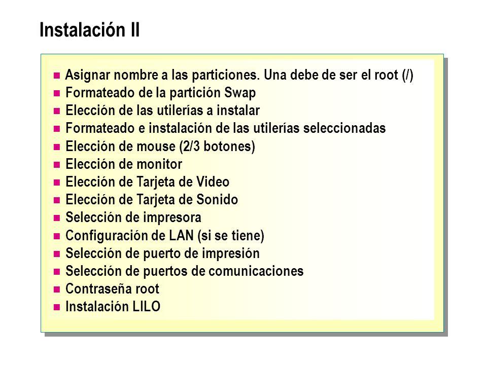 Instalación IIAsignar nombre a las particiones. Una debe de ser el root (/) Formateado de la partición Swap.