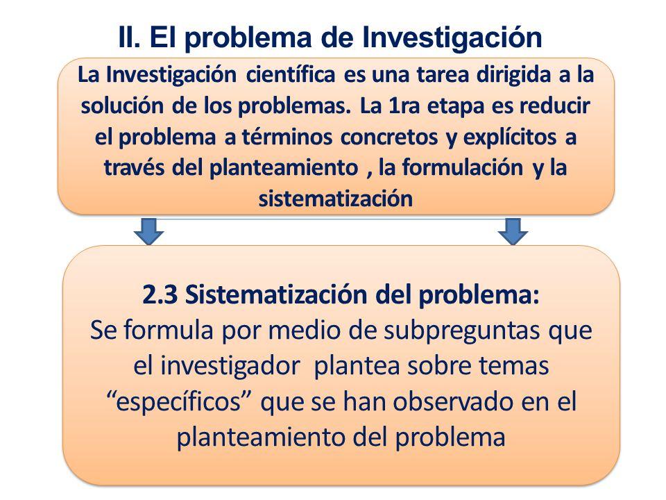 II. El problema de Investigación 2.3 Sistematización del problema: