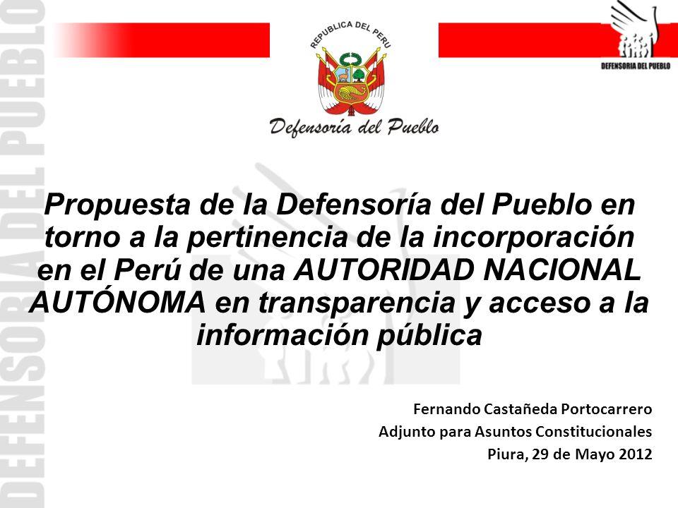 Propuesta de la Defensoría del Pueblo en torno a la pertinencia de la incorporación en el Perú de una AUTORIDAD NACIONAL AUTÓNOMA en transparencia y acceso a la información pública
