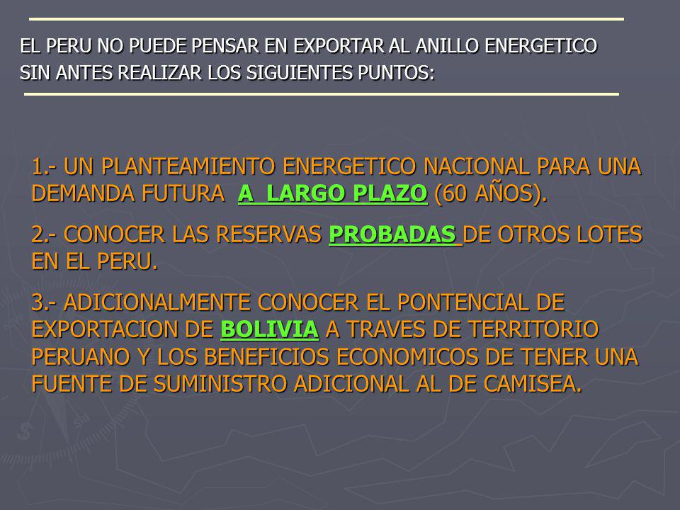 2.- CONOCER LAS RESERVAS PROBADAS DE OTROS LOTES EN EL PERU.