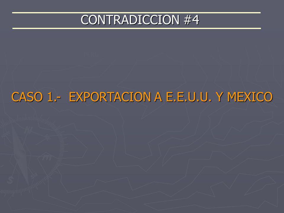 CASO 1.- EXPORTACION A E.E.U.U. Y MEXICO