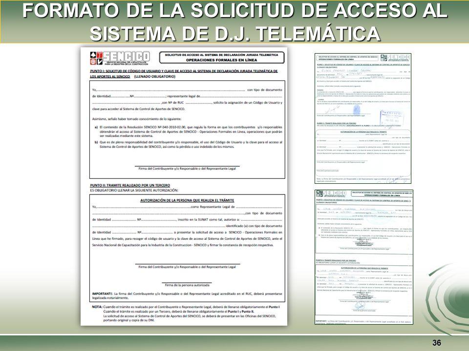 FORMATO DE LA SOLICITUD DE ACCESO AL SISTEMA DE D.J. TELEMÁTICA