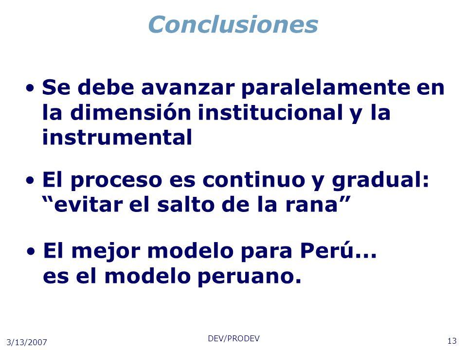 Conclusiones Se debe avanzar paralelamente en la dimensión institucional y la instrumental.
