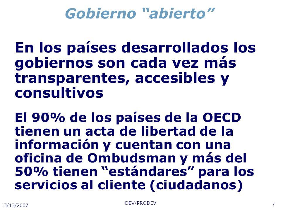 Gobierno abierto En los países desarrollados los gobiernos son cada vez más transparentes, accesibles y consultivos.