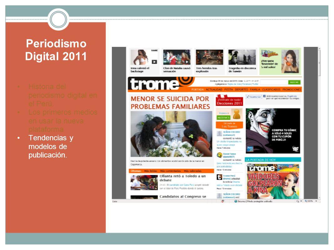 Periodismo Digital 2011 Historia del periodismo digital en el Perú.