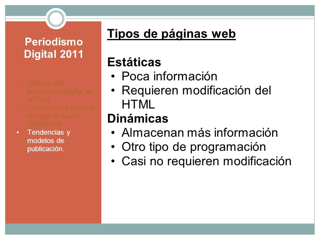 Requieren modificación del HTML Dinámicas Almacenan más información