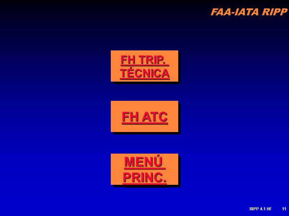 FH TRIP. TÉCNICA FH ATC MENÚ PRINC. RIPP 4.1 HF