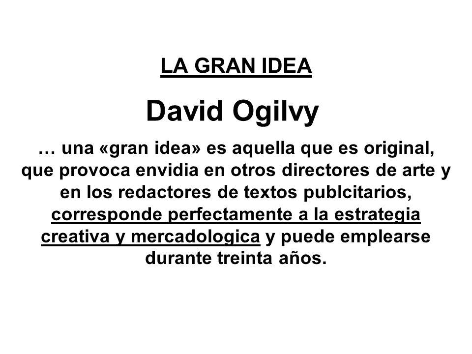 David Ogilvy LA GRAN IDEA