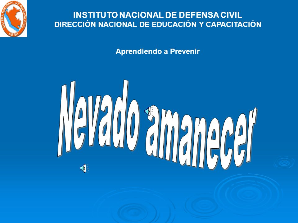 Nevado amanecer INSTITUTO NACIONAL DE DEFENSA CIVIL
