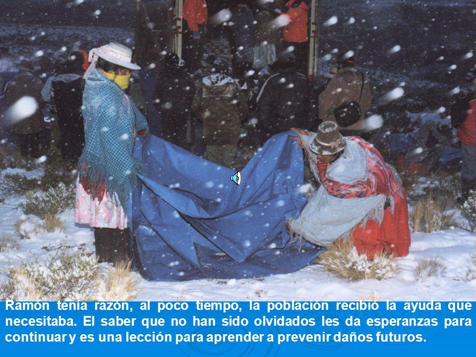 Ramón tenía razón, al poco tiempo, la población recibió la ayuda que necesitaba.