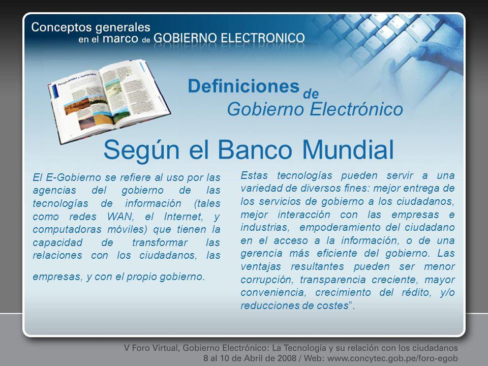 Según el Banco Mundial Definiciones Gobierno Electrónico de