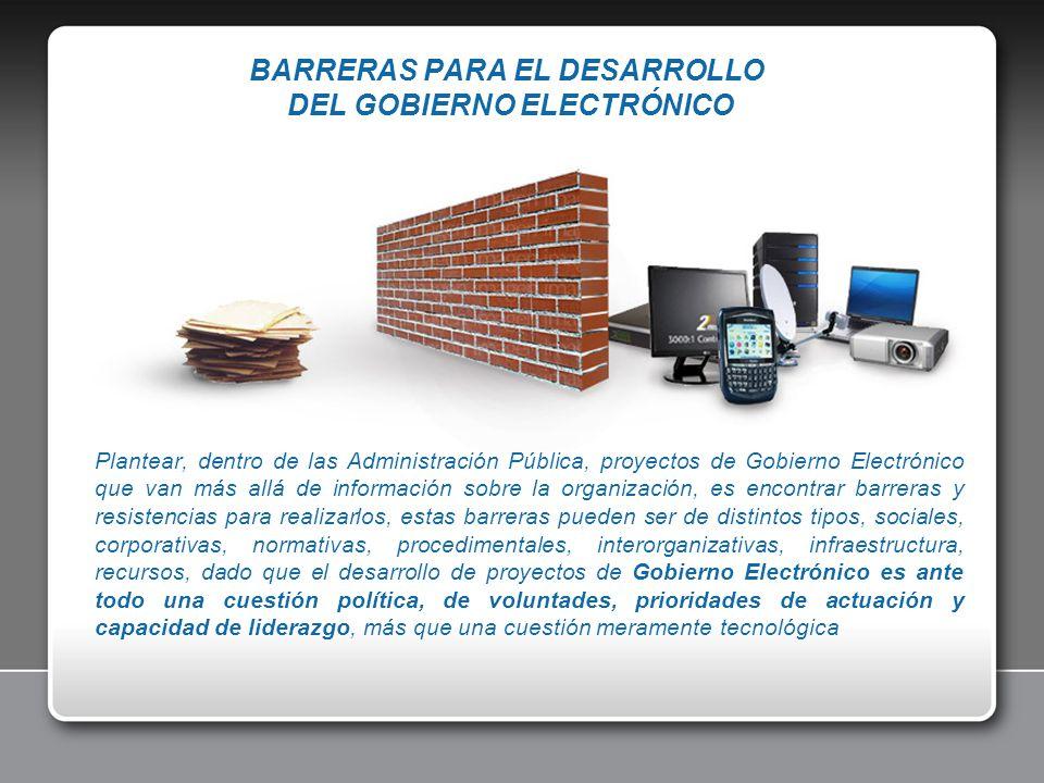 BARRERAS PARA EL DESARROLLO DEL GOBIERNO ELECTRÓNICO