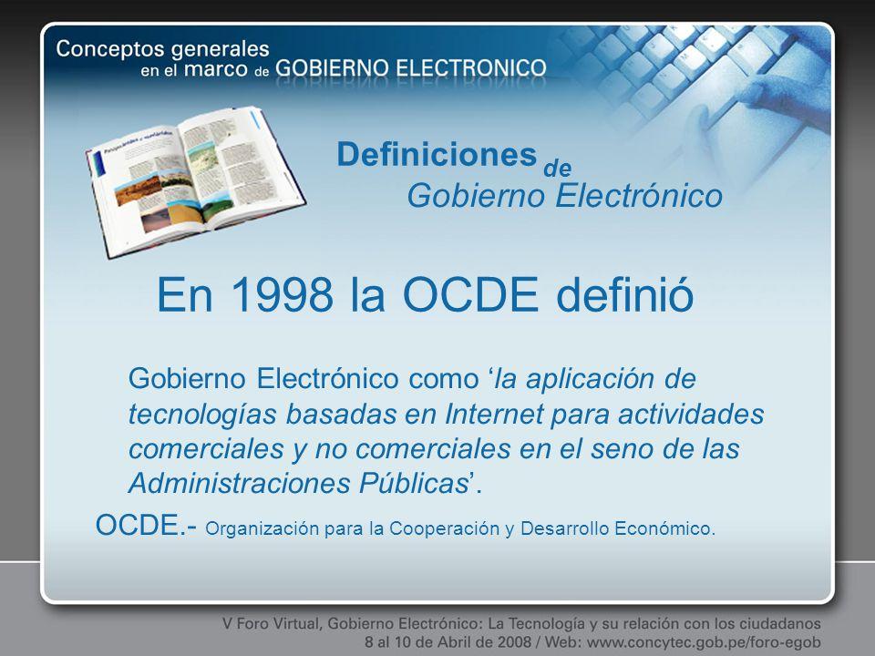 En 1998 la OCDE definió Definiciones Gobierno Electrónico