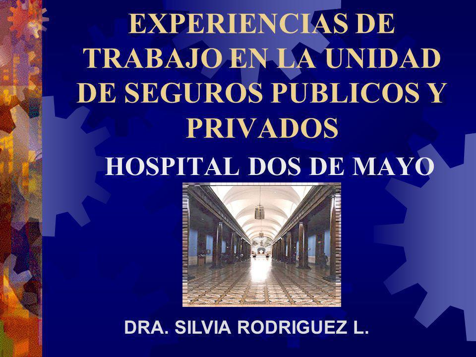 EXPERIENCIAS DE TRABAJO EN LA UNIDAD DE SEGUROS PUBLICOS Y PRIVADOS