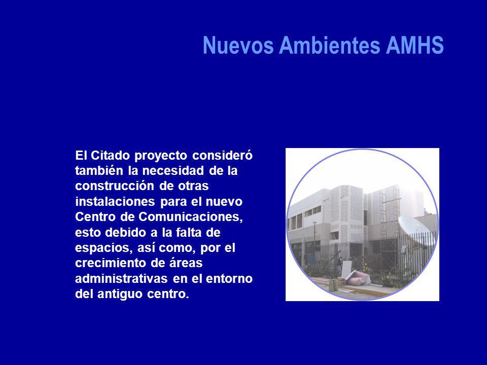 Nuevos Ambientes AMHS El Citado proyecto consideró