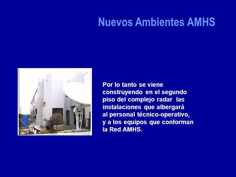 Nuevos Ambientes AMHS Por lo tanto se viene construyendo en el segundo