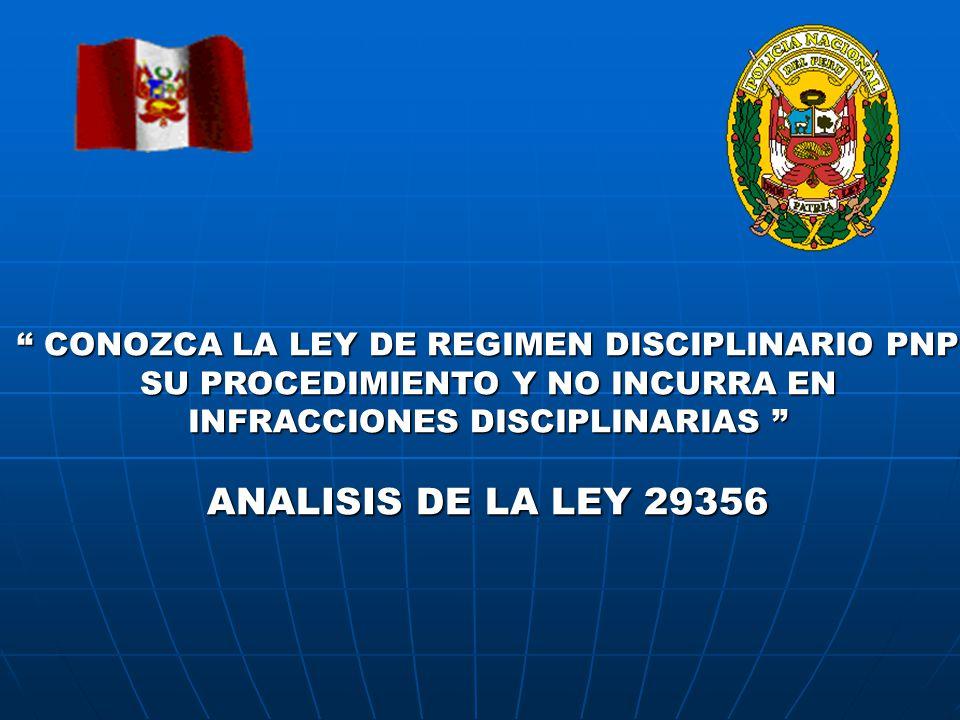 ANALISIS DE LA LEY 29356 CONOZCA LA LEY DE REGIMEN DISCIPLINARIO PNP