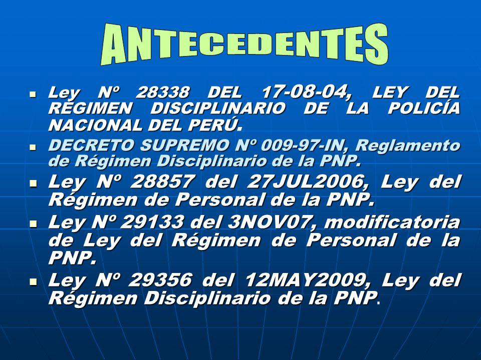 ANTECEDENTES Ley Nº 28338 DEL 17-08-04, LEY DEL RÉGIMEN DISCIPLINARIO DE LA POLICÍA NACIONAL DEL PERÚ.