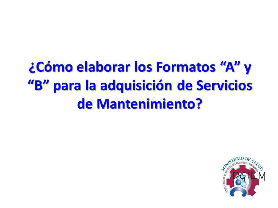 ¿Cómo elaborar los Formatos A y B para la adquisición de Servicios de Mantenimiento