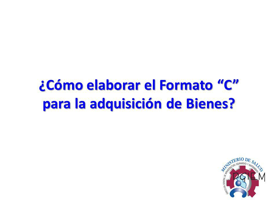 ¿Cómo elaborar el Formato C para la adquisición de Bienes