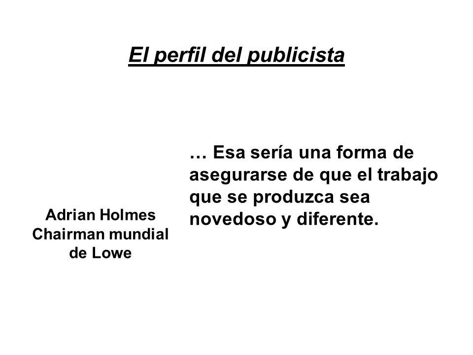 El perfil del publicista Adrian Holmes Chairman mundial de Lowe