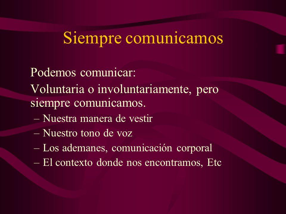 Siempre comunicamos Podemos comunicar:
