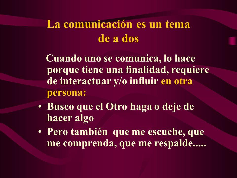 La comunicación es un tema de a dos