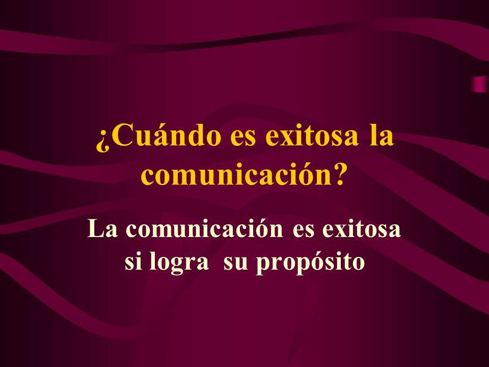 ¿Cuándo es exitosa la comunicación