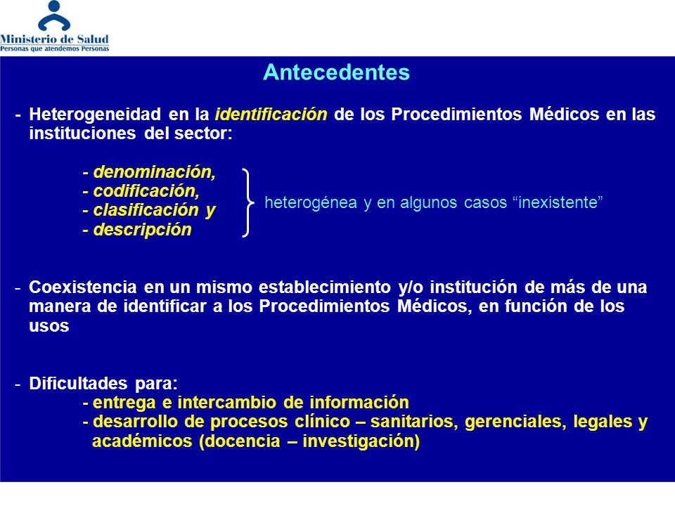 Antecedentes - Heterogeneidad en la identificación de los Procedimientos Médicos en las instituciones del sector:
