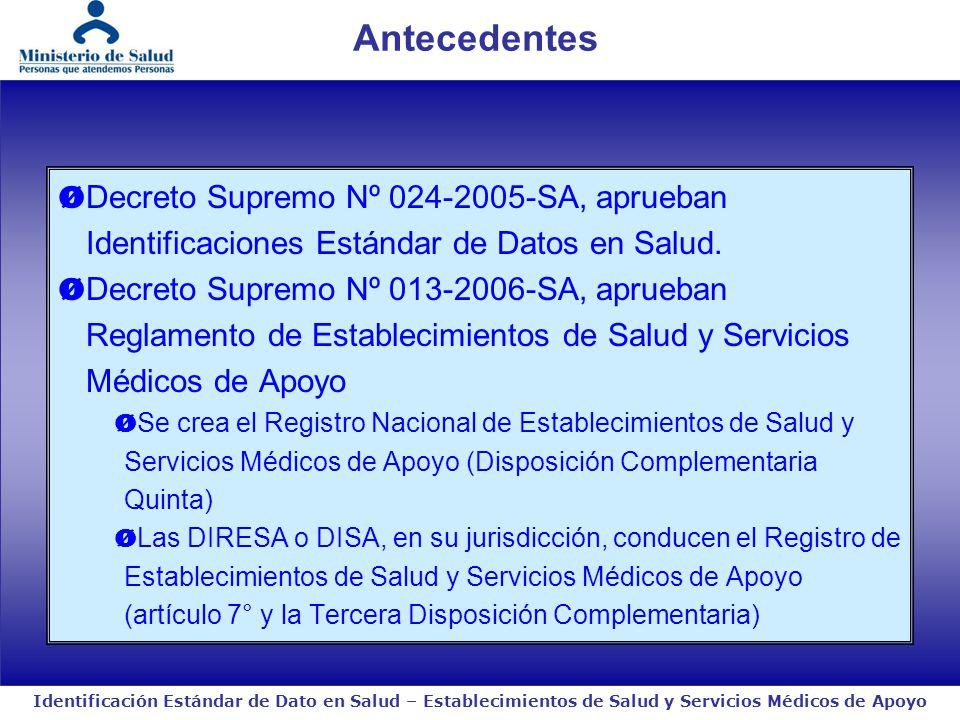 Antecedentes Decreto Supremo Nº 024-2005-SA, aprueban Identificaciones Estándar de Datos en Salud.