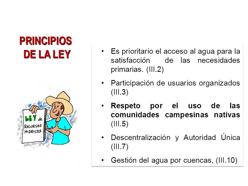 PRINCIPIOS DE LA LEY. Es prioritario el acceso al agua para la satisfacción de las necesidades primarias. (III.2)