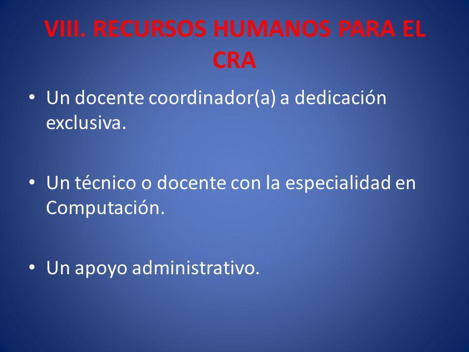 VIII. RECURSOS HUMANOS PARA EL CRA
