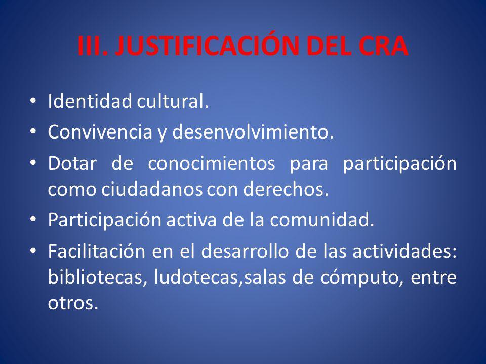 III. JUSTIFICACIÓN DEL CRA