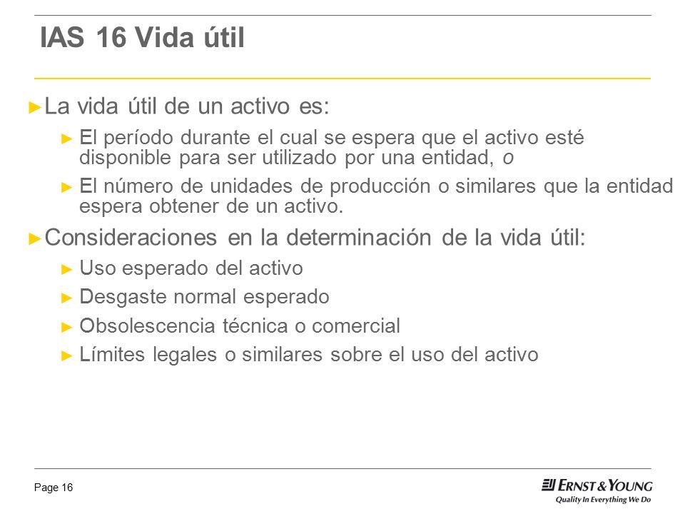IAS 16 Vida útil La vida útil de un activo es: