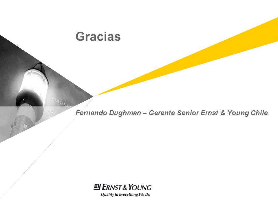 Gracias Fernando Dughman – Gerente Senior Ernst & Young Chile