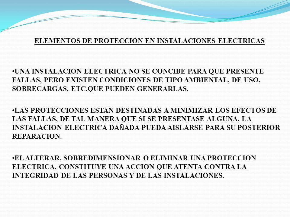 ELEMENTOS DE PROTECCION EN INSTALACIONES ELECTRICAS