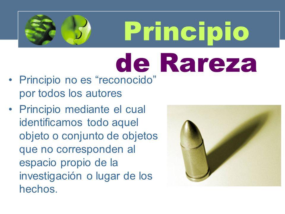 Principio de Rareza Principio no es reconocido por todos los autores