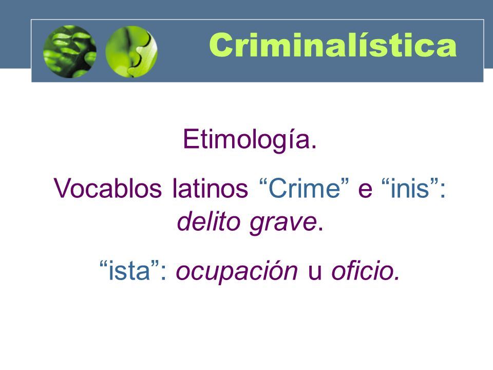Criminalística Etimología.