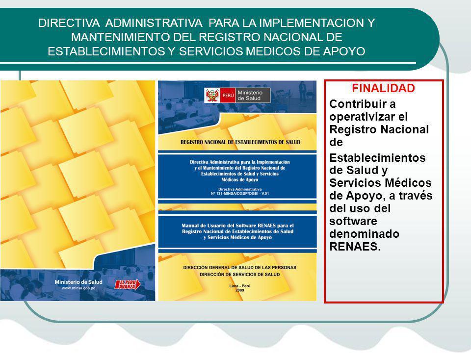 DIRECTIVA ADMINISTRATIVA PARA LA IMPLEMENTACION Y MANTENIMIENTO DEL REGISTRO NACIONAL DE ESTABLECIMIENTOS Y SERVICIOS MEDICOS DE APOYO