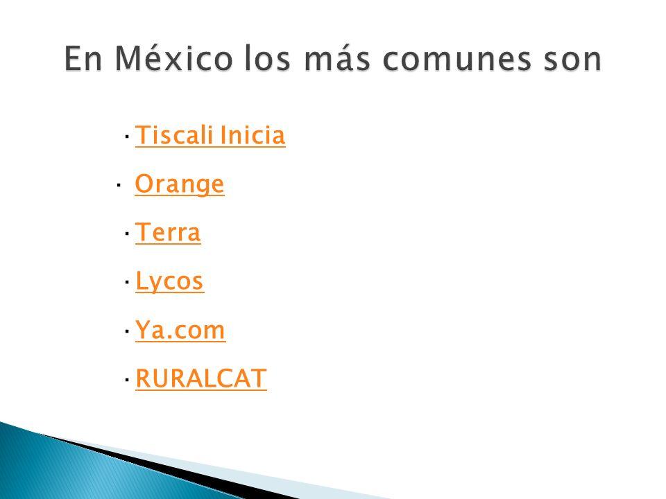 En México los más comunes son