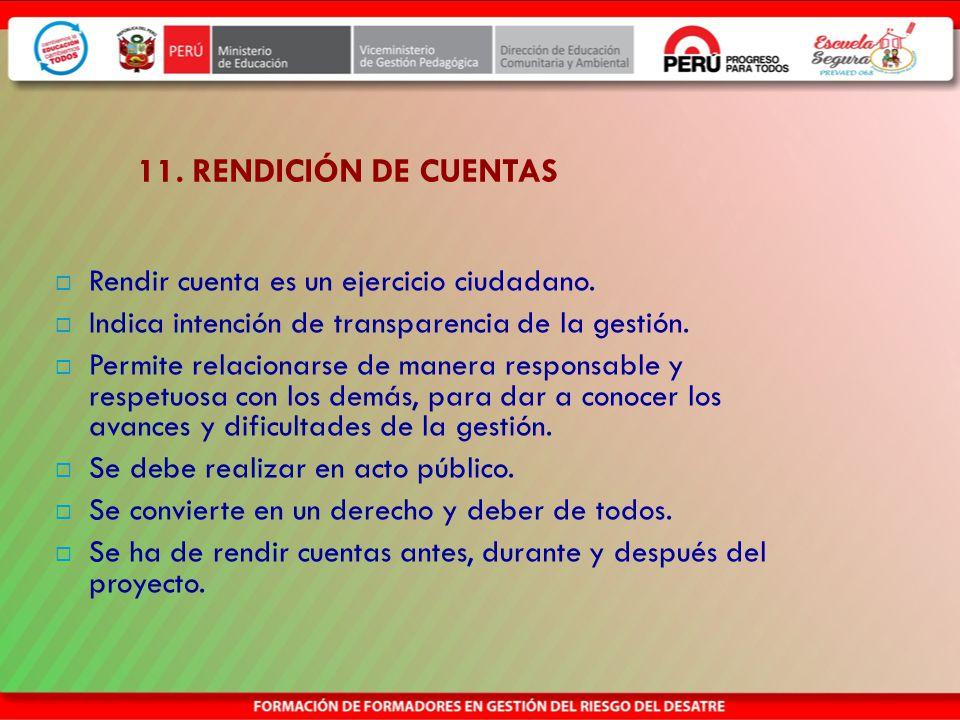 11. RENDICIÓN DE CUENTAS Rendir cuenta es un ejercicio ciudadano.