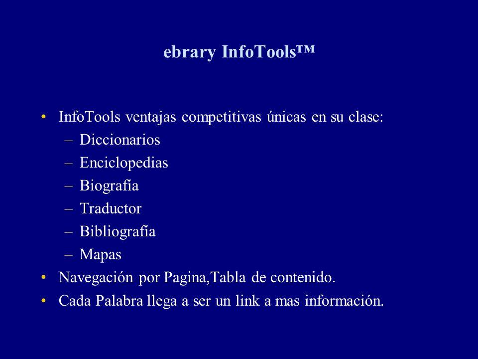 ebrary InfoTools™ InfoTools ventajas competitivas únicas en su clase:
