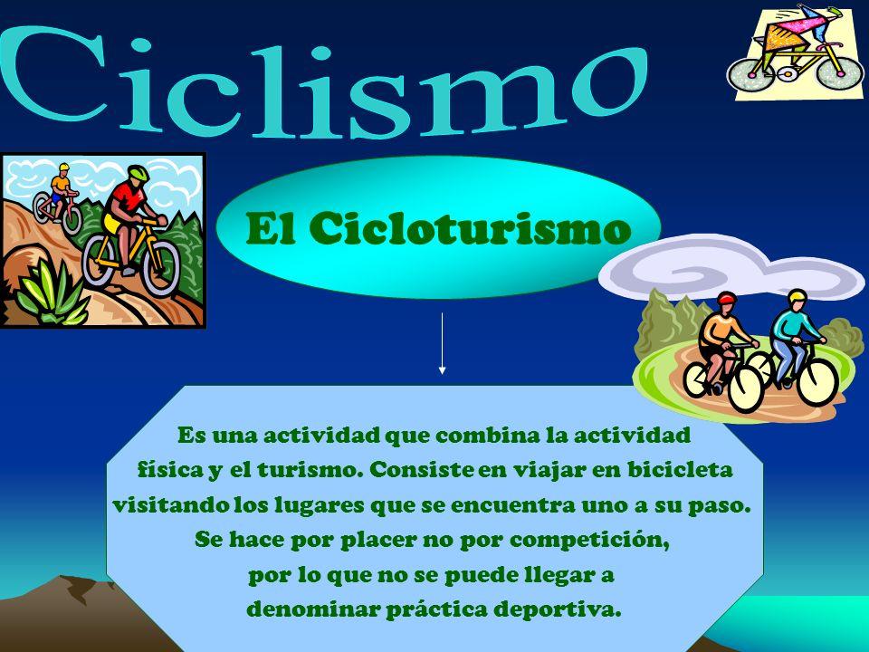 El Cicloturismo Ciclismo Es una actividad que combina la actividad